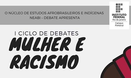 """cartaz em cinza, escrita em preto """"I Ciclo de Debates: Mulher e Racismo"""", perfil de mulher negra, logo do instituto preta e branca"""