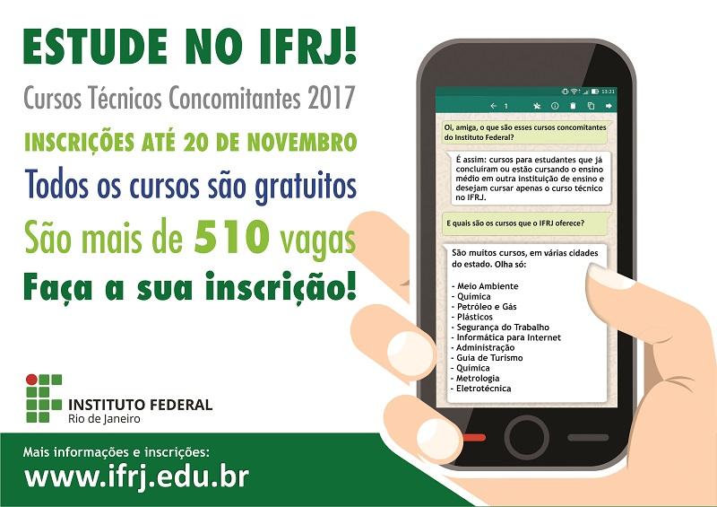 Estude no IFRJ - Cursos Técnicos Concomitantes 2017. Inscrições até 20 de novembro e todos os cursos são gratuitos. São mais de 510 vagas. Faça a sua inscrição!