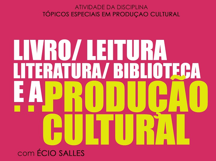 """Fundo rosa com o texto """"atividade da disciplina Tópicos Especiais em Produção Cultural - Livro, leitura, literatura, biblioteca e a Produção Cultural"""""""